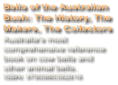 Bells of the Australian Bush: The History, The Makers, The Collectors Australia's most comprehensive reference book on cow bells and other animal bells. ISBN: 9780980392616