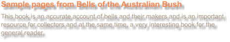 Sample pages from Bells of the Australian Bush  This book is an accurate account of bells and their makers and is an important resource for collectors and at the same time, a very interesting book for the general reader.
